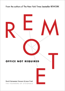 http://signalvnoise.com/posts/3435-remote-office-not-required-the-new-book-by-37signals-coming-fall-2013